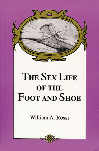 Sex Life Of The Foot And Shoe 112